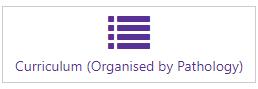 Curriculum (Organised by Pathology)
